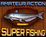 Super Fishing